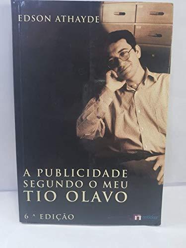 A PUBLICIDADE SEGUNDO O MEU TIO OLAVO: ATHAYDE, Edson