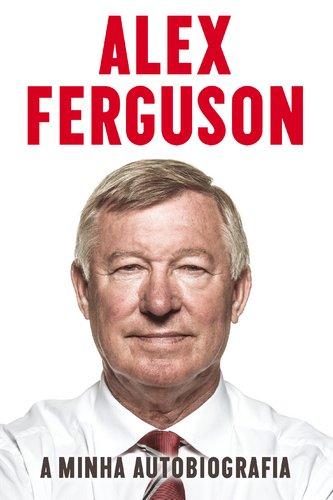 9789724622224: Alex Ferguson - A Minha Autobiografia