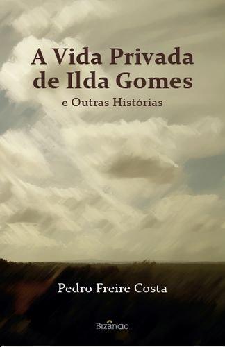 A VIDA PRIVADA DE ILDA GOMES E: FREIRE COSTA, PEDRO