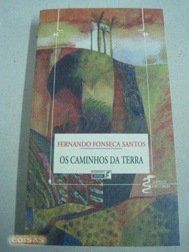 Os caminhos da terra (Serpente emplumada) (Portuguese Edition): Santos, Fernando Fonseca