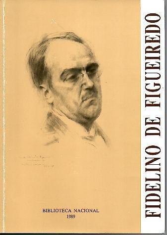 Fidelino de Figueiredo, 1888-1967.: OLIVEIRA, António Braz