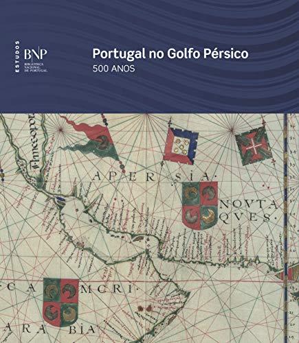 Portugal no Golfo Pérsico, 500 anos. Introduction: CASTELO-BRANCO, Miguel, and