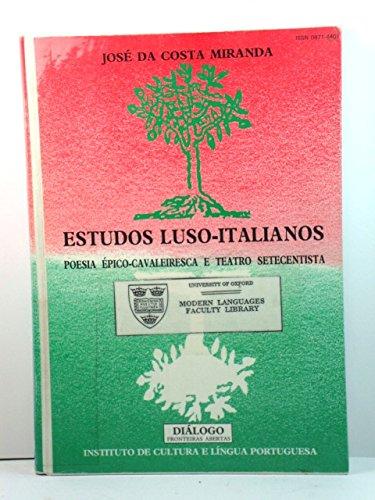 9789725661352: Estudos luso-italianos: Poesia épico-cavaleiresca e teatro setecentista (Diálogo) (Portuguese Edition)