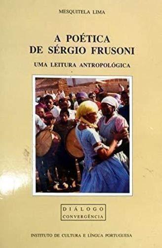 9789725661772: A poética de Sérgio Frusoni: Uma leitura antropológica (Diálogo) (Creole Edition)