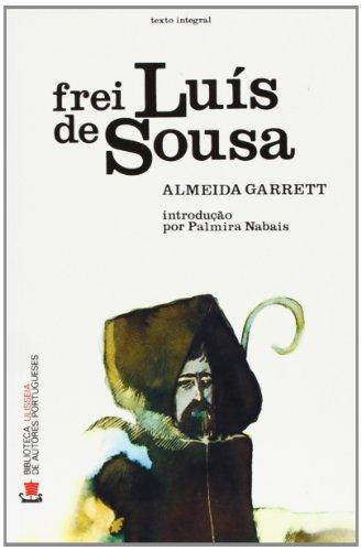 Frei Luis De Sousa (Fiction, Poetry & Drama) (Italian Edition): Garrett