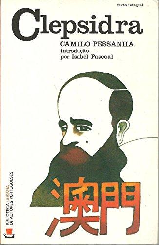 Clepsidra: Pessanha, Camilo
