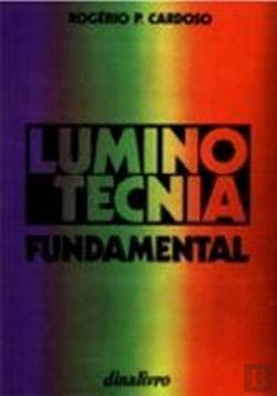 LUMINOTECNIA FUNDAMENTAL: CARDOSO, ROGERIO P.