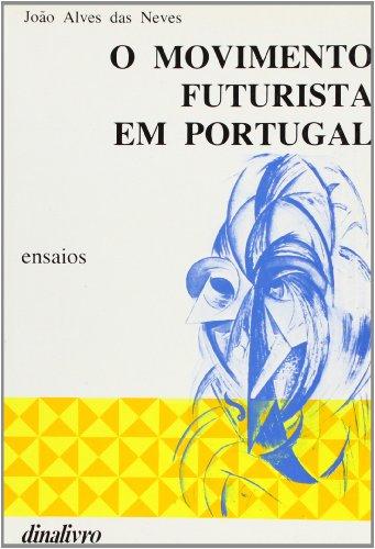 O MOVIMENTO FUTURISTA EM PORTUGAL: ALVES DAS NEVES,