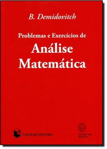 PROBLEMAS E EXERCICIOS DE ANALISE MATEMATICA: DEMIDOVITCH, B.