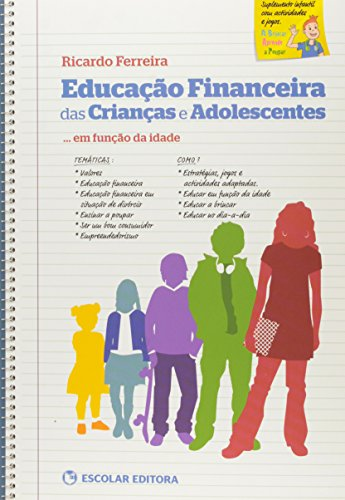 EDUCA€AO FINANCEIRA CRIAN€AS E ADOLESCENTES: FERREIRA, RICARDO