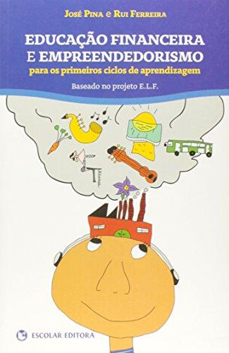 EDUCA€AO FINANCEIRA E EMPREENDEDORISMO: FERREIRA, RUI