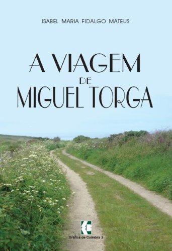 9789726034063: A Viagem de Miguel Torga