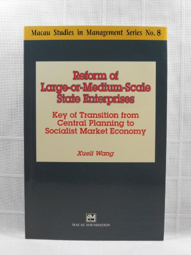 Reform of large-or-medium-scale state enterprises key of transition from central planning to socialist market economy - Wang, Xueli