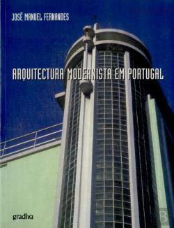 9789726623397: Arquitectura modernista em Portugal, 1890-1940 (Portuguese Edition)