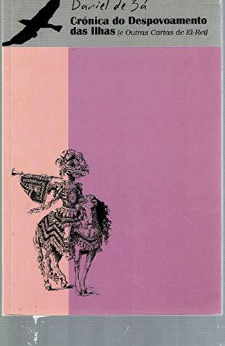 9789726891024: Crónica do Despovoamento das Ilhas [Cronica] : E outras cartas de El Rei (Coleccao Garajau, 31) (Portuguese Edition)