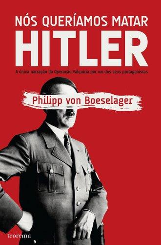 9789726959663: Nós Queríamos Matar Hitler (Portuguese Edition)