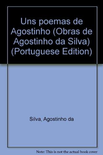 Uns poemas de Agostinho. Obras de Agostinho da Silva. - SILVA, Agostinho da.