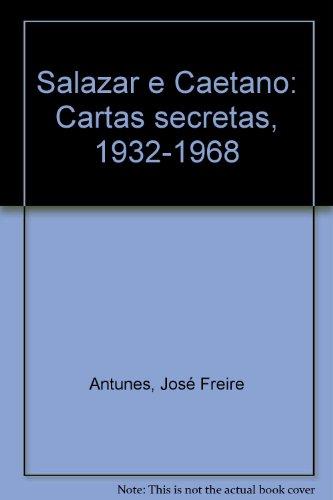 9789727092048: Salazar e Caetano: Cartas secretas, 1932-1968 (Portuguese Edition)