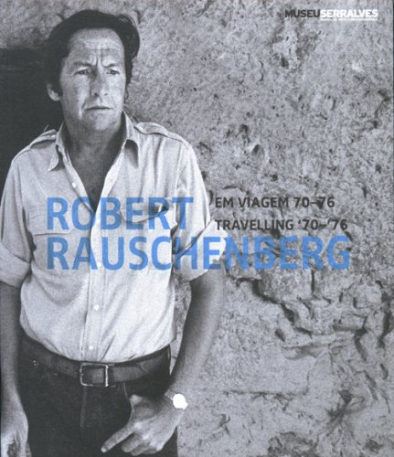 Robert Rauschenberg: Travelling 70- 76 (Paperback): Joao Pedro Soares Fernandes