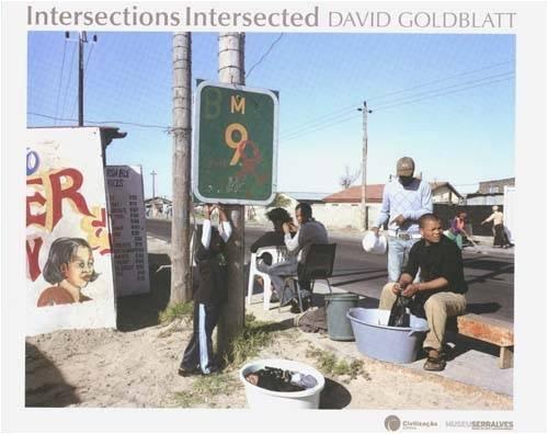 9789727392018: David Goldblatt: Intersections Intersected