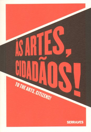 To The Arts, Citizens ! / As Artes Cidadaos