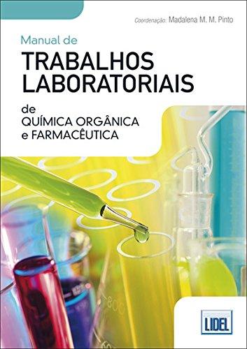 9789727577507: Manual de Trabalhos Laboratoriais de Química Orgânica e Farmacêutica - Conforme Novo Acordo Ortográfico (Em Portuguese do Brasil)