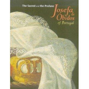 9789727580057: The Sacred and the Profane: Josefa De Obidos of Portugal