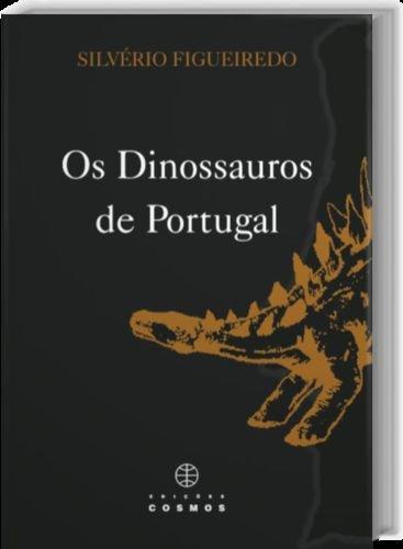 DINOSSAUROS DE PORTUGAL, OS.(PRE-HISTORIA): SILVERIO, FIGUEIREDO