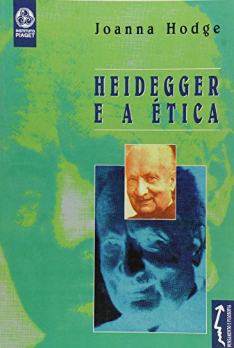 HEIDEGGER E A ETICA: HODGE, JOANNA