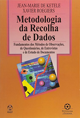 METODOLOGIA DA RECOLHA DE DADOS: DE KETELE, JEANMARIE