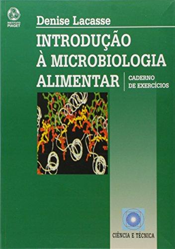 Introdução à Microbiologia Alimentar (Exercicios): Lacasse, Denise