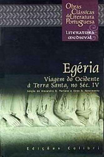 Egéria: viagem do ocidente à Terra Santa,: MARIANO, Alexandra B.,