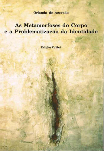METAMORFOSES DO CORPO E PROBLEMATICA DA IDENTIDADE: DE AZEVEDO, ORLANDA