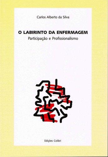 LABIRINTO DA ENFERMAGEM: ALBERTO SILVA, CARLOS