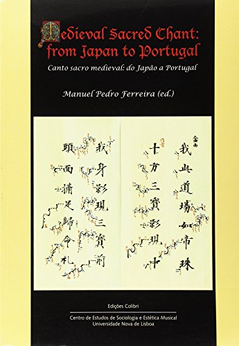 Medieval Sacred Chant From Japan to Portugal: Ferreira, Manuel Pedro
