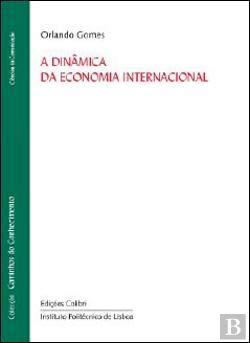 DINAMICA DA ECONOMIA INTERNACIONAL: GOMES, ORLANDO