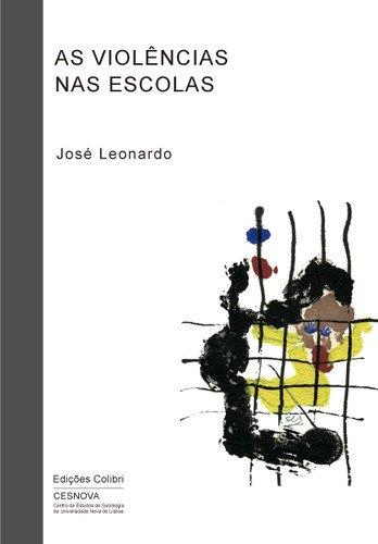 As Violências nas Escolas: José Leonardo