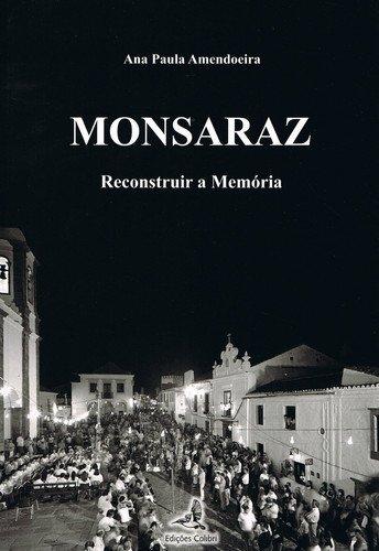 MONSARAZ. RECONSTRUIR A MEMORIA: PAULA AMENDOEIRA, ANA
