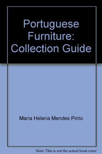Portuguese Furniture Collection Guide - Pinto, Maria Helena Mendes & Maria da Concaicao Borges de Sousa (essays)