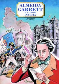 Almeida garrett e a cidade invicta (cart): Ruy, José