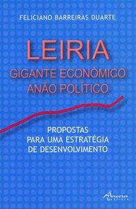 Leiria: gigante econÓmico: Barreiras Duarte, Feliciano