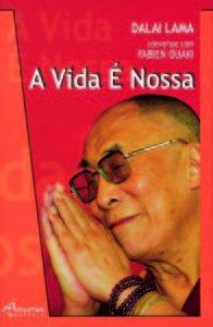 A vida É nossa: Lama, Dalai: Ouaki,