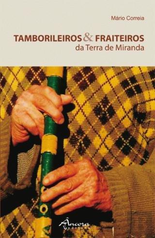 9789727803859: Tamborileiros E Fraiteiros Da Terra De Miranda