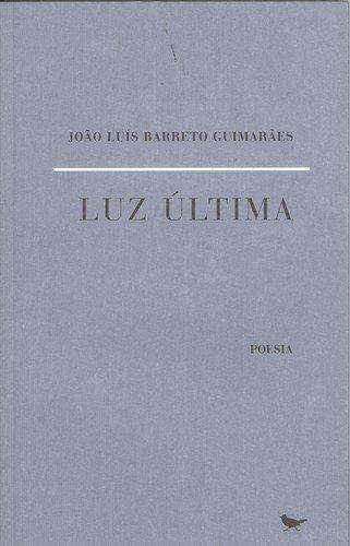 Luz Última - Luis Barreto Guimaraes, Joao
