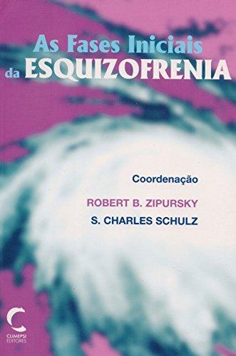 FASES INICIAIS DA ESQUIZOFRENIA, AS: ZIPURSKY, ROBERT B.