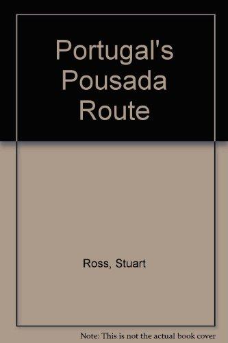 Portugal's Pousada Route: Ross, Stuart