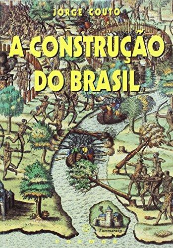 A CONSTRUÇAO DO BRASIL. AMERINDIOS, PORTUGUESES E: COUTO, J.