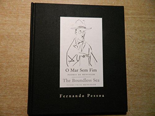 The Boundless Sea Poems From Mensagem (bilingual): PESSOA (Fernando)