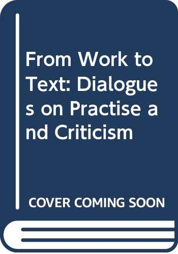 9789728176822: From Work to Text: Dialogues on Practise and Criticism