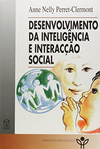 DESENVOLVIMENTO DA INTELIGENCIA E INTERACÇAO SOCIAL: NELLY PERRET CLERMONT,